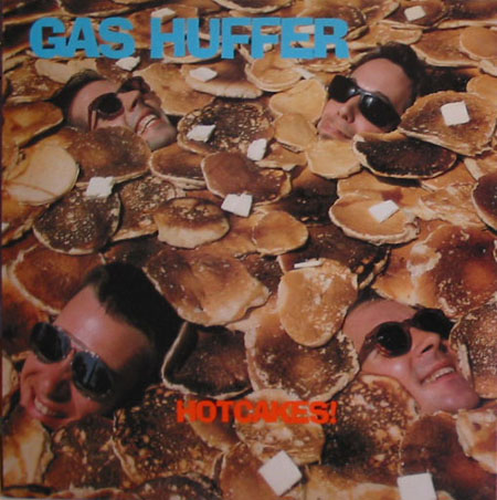 Gas Huffer Hot Cakes Sub Pop Discography Pette